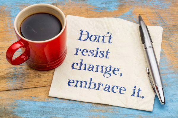 do not resist change embrace